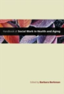 Ebook in inglese Handbook of Social Work in Health and Aging -, -