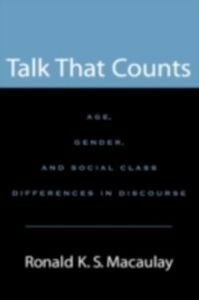 Ebook in inglese Talk that Counts: Age, Gender, and Social Class Differences in Discourse Macaulay, Ronald K. S.