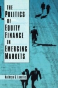 Ebook in inglese Politics of Equity Finance in Emerging Markets Lavelle, Kathryn C.