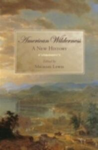 Ebook in inglese American Wilderness: A New History