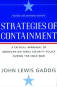 Ebook in inglese Strategies of Containment:A Critical Appraisal of American National Security Policy during the Cold War Gaddis, John Lewis