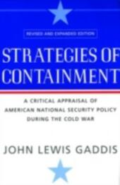 Strategies of Containment:A Critical Appraisal of American National Security Policy during the Cold War