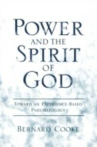 Ebook in inglese Power and the Spirit of God Toward an Experience-Based Pneumatology BERNARD, COOKE