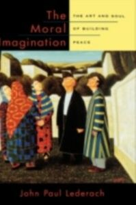 Ebook in inglese Moral Imagination: The Art and Soul of Building Peace Lederach, John Paul