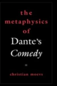 Ebook in inglese Metaphysics of Dante's Comedy Moevs, Christian