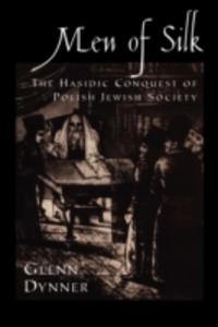 Ebook in inglese Men of Silk The Hasidic Conquest of Polish Jewish Society GLENN, DYNNER