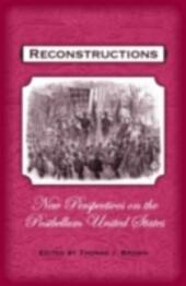 Reconstructions New Perspectives on the Postbellum United States