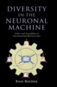 Foto Cover di Diversity in the Neuronal Machine: Order and Variability in Interneuronal Microcircuits, Ebook inglese di Ivan Soltesz, edito da Oxford University Press
