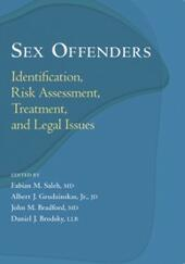 Sex Offenders: Identification, Risk Assessment, Treatment, and Legal Issues