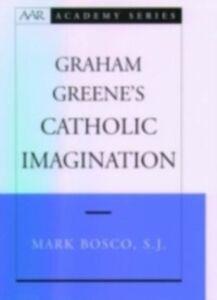 Ebook in inglese Graham Greene's Catholic Imagination Bosco, Mark