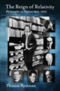 Ebook in inglese Reign of Relativity: Philosophy in Physics 1915-1925 Ryckman, Thomas
