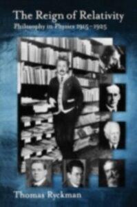 Foto Cover di Reign of Relativity: Philosophy in Physics 1915-1925, Ebook inglese di Thomas Ryckman, edito da Oxford University Press