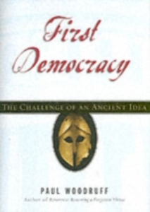 Ebook in inglese First Democracy: The Challenge of an Ancient Idea Woodruff, Paul