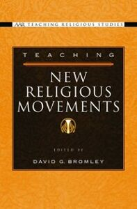 Foto Cover di Teaching New Religious Movements, Ebook inglese di David G. Bromley, edito da Oxford University Press