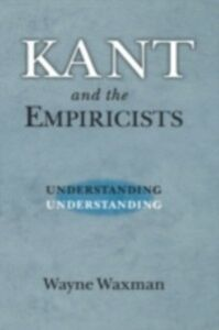 Foto Cover di Kant and the Empiricists: Understanding Understanding, Ebook inglese di Wayne Waxman, edito da Oxford University Press