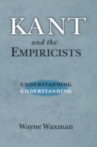Ebook in inglese Kant and the Empiricists: Understanding Understanding Waxman, Wayne