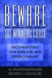 Beware the Winner's Curse: Victories that Can Sink You and Your Company