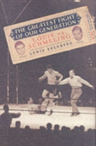 Ebook in inglese Greatest Fight of Our Generation: Louis vs. Schmeling Erenberg, Lewis A.