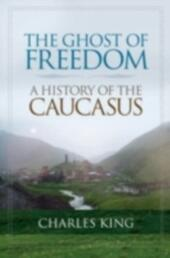 Ghost of Freedom: A History of the Caucasus