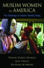Muslim Women in America The Challenge of Islamic Identity Today