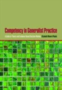 Ebook in inglese Competency in Generalist Practice: A Guide to Theory and Evidence-Based Decision Making Plionis, Elizabeth Moore