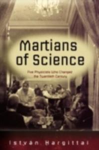 Ebook in inglese Martians of Science Five Physicists Who Changed the Twentieth Century ISTVAN, HARGITTAI