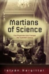 Martians of Science Five Physicists Who Changed the Twentieth Century