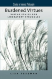 Ebook in inglese Burdened Virtues: Virtue Ethics for Liberatory Struggles Tessman, Lisa