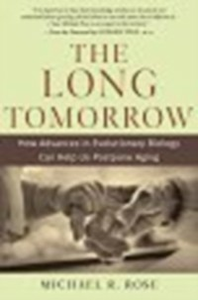 Ebook in inglese Long Tomorrow: How Advances in Evolutionary Biology Can Help Us Postpone Aging Rose, Michael R.