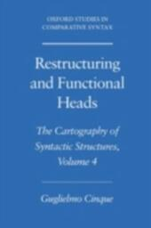 Restructuring and Functional Heads: The Cartography of Syntactic Structures, Volume 4
