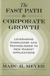 Fast Path to Corporate Growth: Leveraging Knowledge and Technologies to New Market Applications