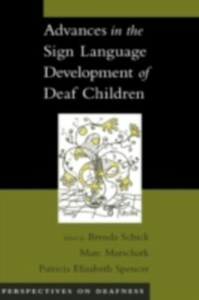 Ebook in inglese Advances in the Sign Language Development of Deaf Children Marschark, Marc , Schick, Brenda , Spencer, Patricia Elizabeth