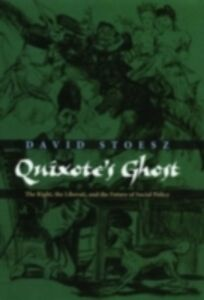 Ebook in inglese Quixote's Ghost: The Right, the Liberati, and the Future of Social Policy Stoesz, David