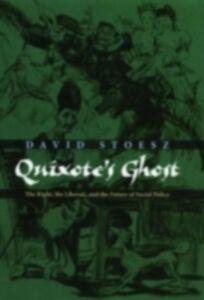 Foto Cover di Quixote's Ghost: The Right, the Liberati, and the Future of Social Policy, Ebook inglese di David Stoesz, edito da Oxford University Press
