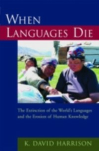 Ebook in inglese When Languages Die The Extinction of the World's Languages and the Erosion of Human Knowledge DAVID, HARRISON K.