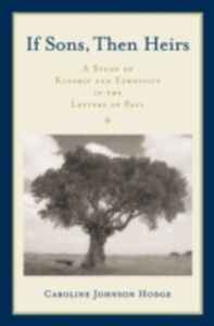 Ebook in inglese If Sons, Then Heirs: A Study of Kinship and Ethnicity in the Letters of Paul Johnson Hodge, Caroline