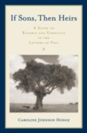 If Sons, Then Heirs: A Study of Kinship and Ethnicity in the Letters of Paul