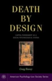 Death by Design: Capital Punishment As a Social Psychological System