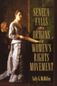 Foto Cover di Seneca Falls and the Origins of the Women's Rights Movement, Ebook inglese di Sally McMillen, edito da Oxford University Press