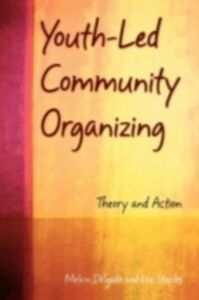 Ebook in inglese Youth-Led Community Organizing: Theory and Action Delgado, Melvin , Staples, Lee