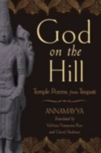 Foto Cover di God on the Hill: Temple Poems from Tirupati, Ebook inglese di Annamayya, edito da Oxford University Press