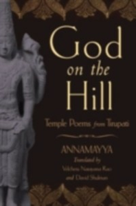 Ebook in inglese God on the Hill: Temple Poems from Tirupati Annamayy, nnamayya