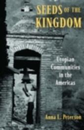 Seeds of the Kingdom: Utopian Communities in the Americas