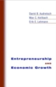 Ebook in inglese Entrepreneurship and Economic Growth Audretsch, David B. , Keilbach, Max C. , Lehmann, Erik E.
