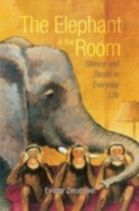 Foto Cover di Elephant in the Room: Silence and Denial in Everyday Life, Ebook inglese di Eviatar Zerubavel, edito da Oxford University Press