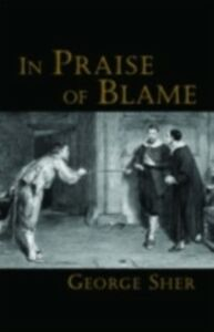 Ebook in inglese In Praise of Blame Sher, George
