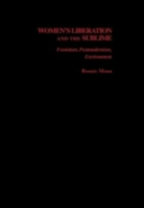 Ebook in inglese Women's Liberation and the Sublime: Feminism, Postmodernism, Environment -, -
