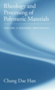 Foto Cover di Rheology and Processing of Polymeric Materials: Volume 2: Polymer Processing, Ebook inglese di Chang Dae Han, edito da Oxford University Press