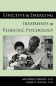 Ebook in inglese Effective and Emerging Treatments in Pediatric Psychology Kazak, Anne E. , Spirito, Anthony