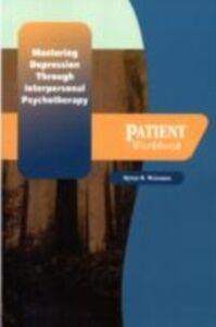 Foto Cover di Mastering Depression through Interpersonal Psychotherapy, Ebook inglese di WEISSMAN MYRNA W, edito da Oxford University Press